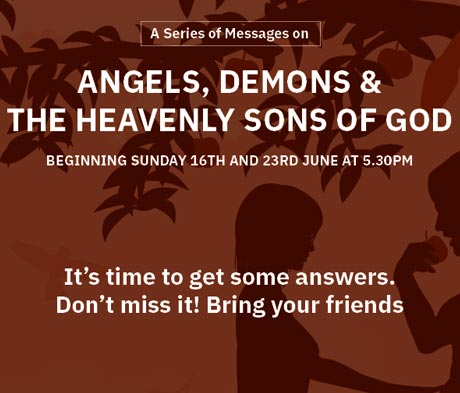 ANGELS, DEMONS & THE HEAVENLY SONS OF GOD