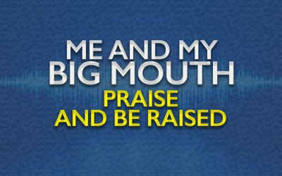 Praise and be Raised