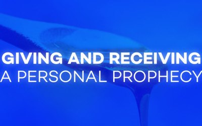 Giving and Receiving a Personal Prophecy
