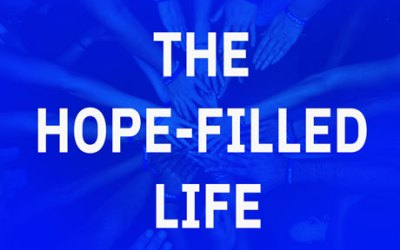 The Hope Filled Life