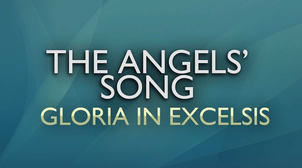The Angels' Song: Gloria in Excelsis