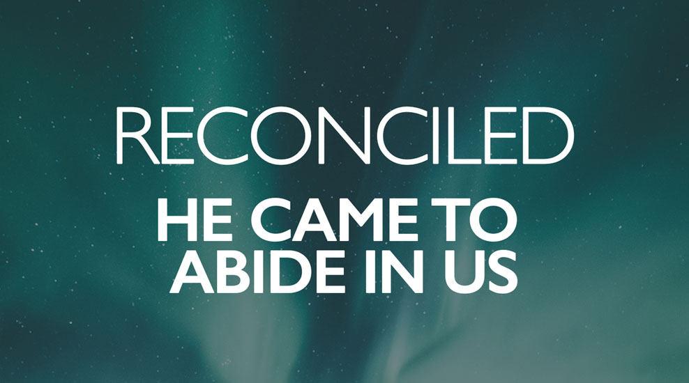 He Came to Abide in Us