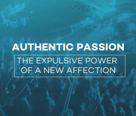 Authentic Passion: the explusive power of a new affection