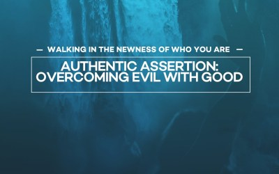Authentic Assertion Overcoming Evil with Good