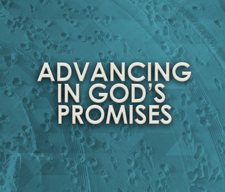 Advancing in God's Promises