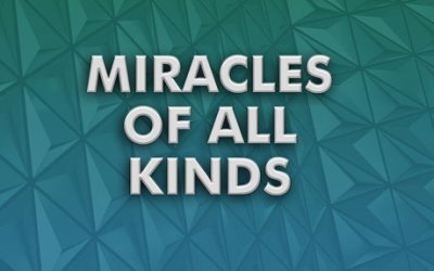 Miracles of All Kinds