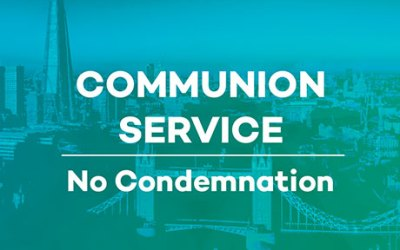 Communion Service – No Condemnation