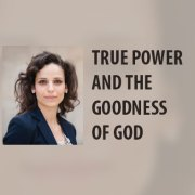 True Power and the Goodness of God