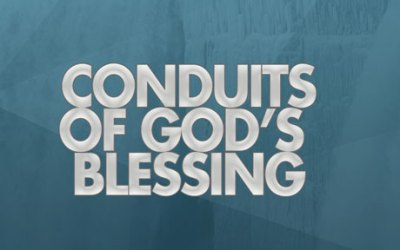 Conduits of God's Blessing