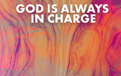 God is Always in Charge