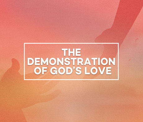 The Demonstration of God's Love