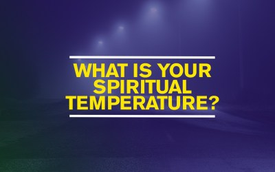 What is Your Spiritual Temperature?