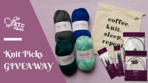Knit Picks Giveaway | KT and the Squid