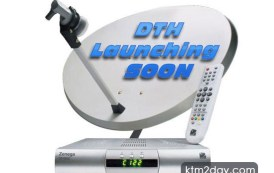 DTH Service to be launched soon !
