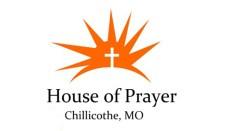 House of Prayer Chillicothe, Missouri