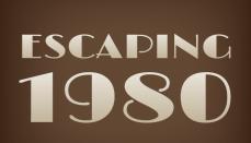 Escaping 1980