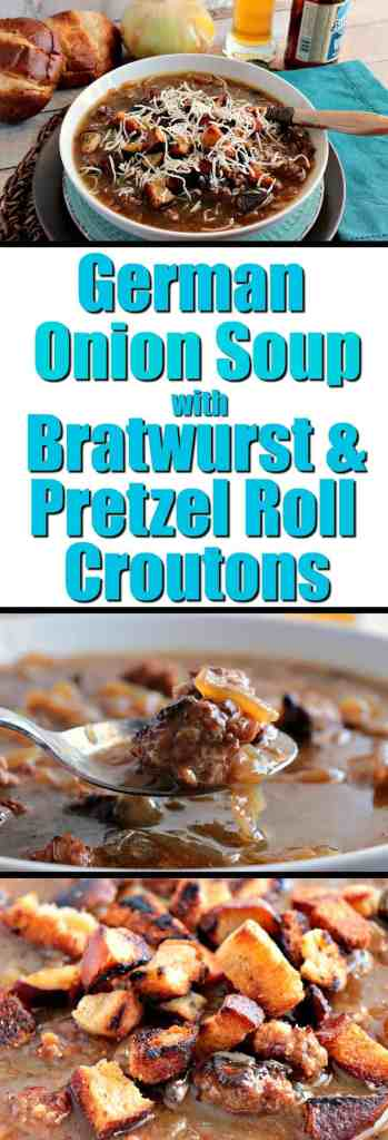 German Onion Soup Recipe with Bratwurst and Pretzel Roll Croutons - www.kudoskitchenbyrenee.com
