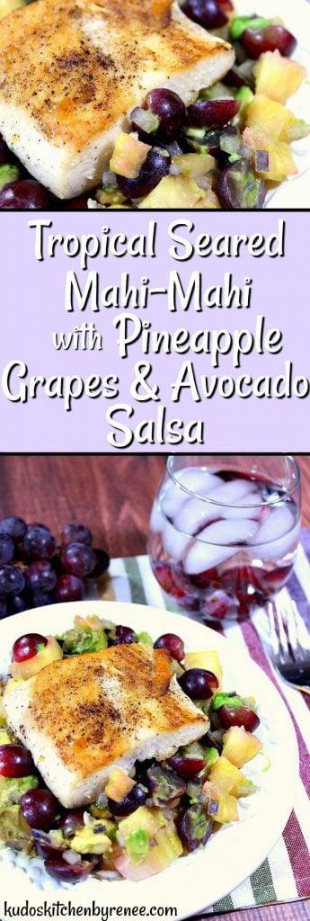 Tropical Seared Mahi-Mahi with Pineapple, Grape & Avocado Salsa - www.kudoskitchenbyrenee.com