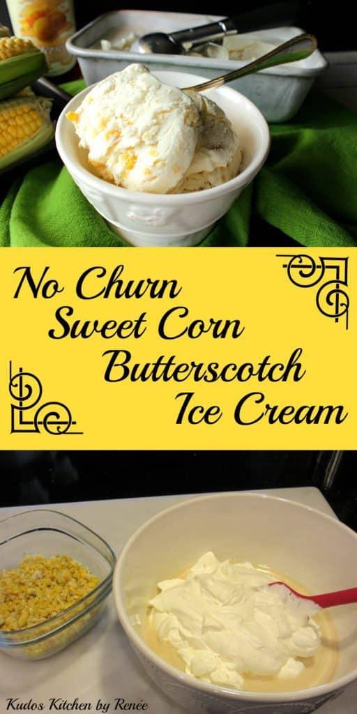 No Churn Sweet Corn Butterscotch Ice Cream