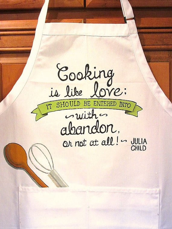 Cooking is like Love - Julia Child Quote Hand Painted Apron