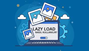 Lazy Load Nedir? Nasıl Kullanılır?