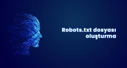 Robots.txt Oluşturma