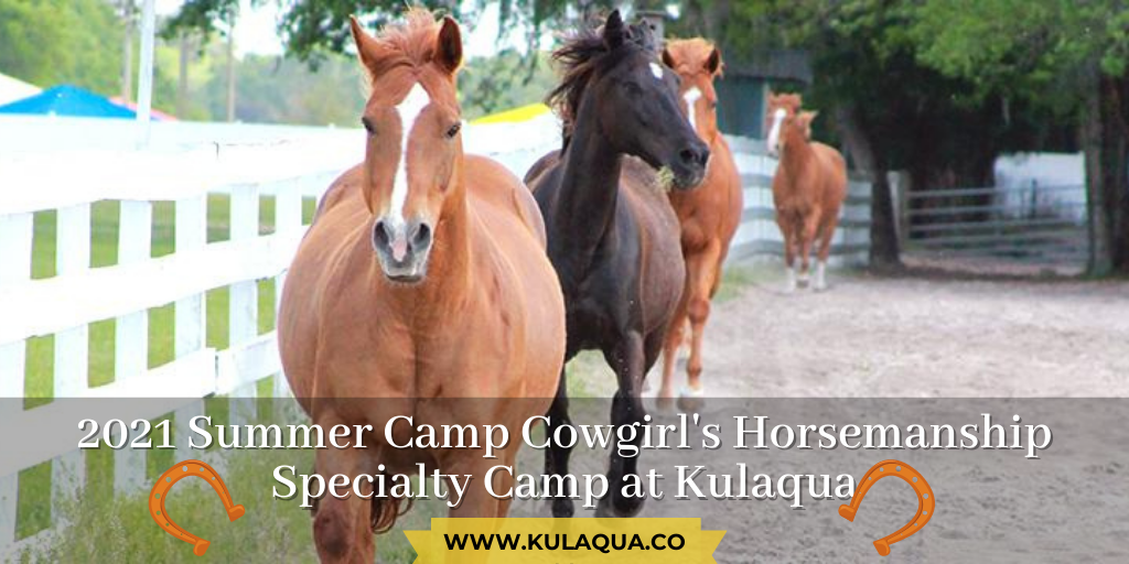 2021 Summer Camp – Cowgirl's Horsemanship Specialty Camp at Kulaqua