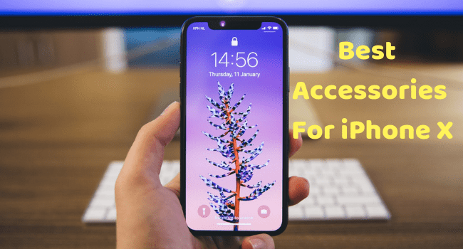 Best Accessories For iPhone X
