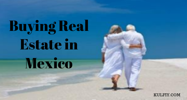 Buying Real Estate in Mexico
