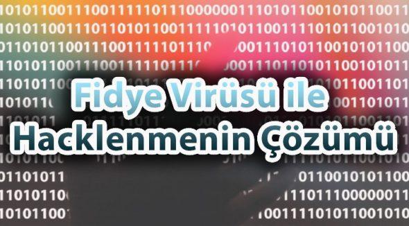 Fidye Virüsü ile Hacklenmenin Çözümü