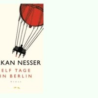 Rezension zu Håkan Nessers aktuellem Roman »Elf Tage in Berlin«