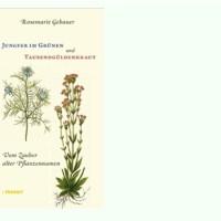 Rezension zu Rosemarie Gebauers zauberhaftem Sachbuch »Jungfer im Grünen und Tausendgüldenkraut - Vom Zauber alter Pflanzennamen«