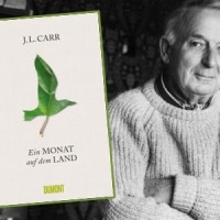 Rezension zu J. L. Carrs Erzählung »Ein Monat auf dem Land« / »A Month in the Country«