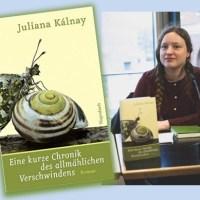Lesung und Rezension zu Juliana Kálnays Debütroman »Eine kurze Chronik des allmählichen Verschwindens«