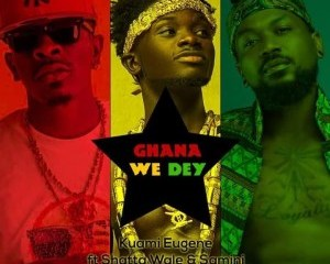 Kuami Eugene – Ghana We Dey feat. Shatta Wale x Samini