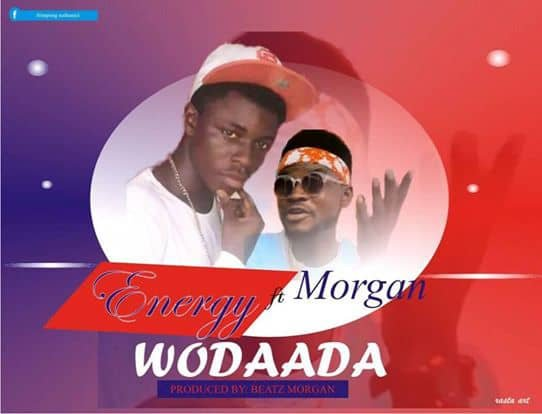 Download Song: Great Energi – Wodaada Feat Morgan (Produced.By Beatz Morgan). Mp3