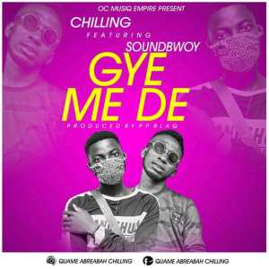 Chilling Ft Soundbwoy Gyemede (Prod By Ppblaq)