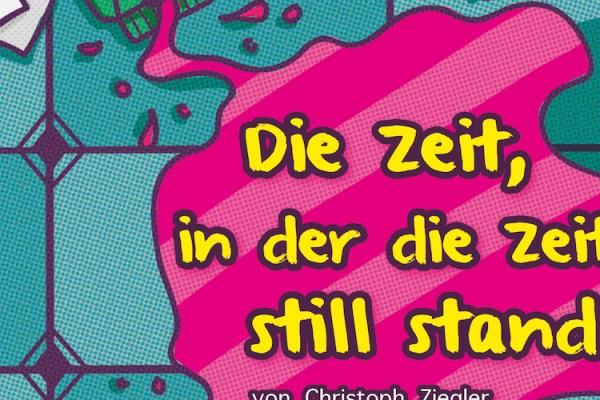 Die Zeit, in der Zeit still stand, Christoph Ziegler, Illustration: Bartosz Dronka