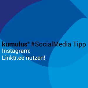 Linktree als Linksammlung bei Instagram nutzen – kumulus Social-Media-Tipp