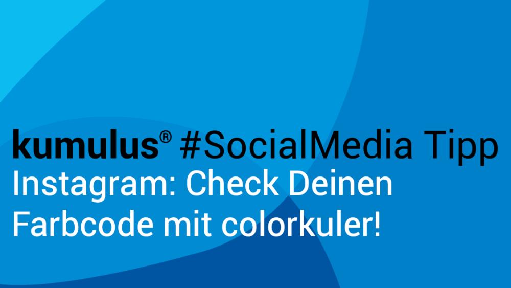 Instagram Farbcode checken mit colorkuler – der kumulus Social-Media-Tipp