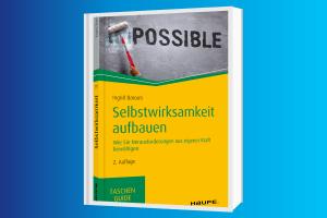 Selbswirksamkeit aufbauen, das beschreibt Ingrid Barouti im Taschenguide (Haufe Verlag)