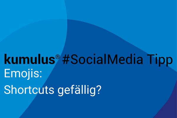 Emoji Shortcut für Windows und iOS – kumulus Social Media Tipp