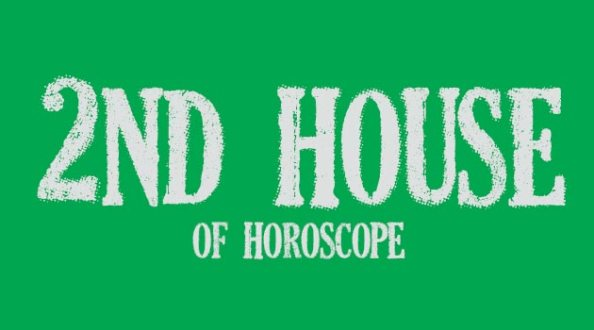 2nd house of horoscope