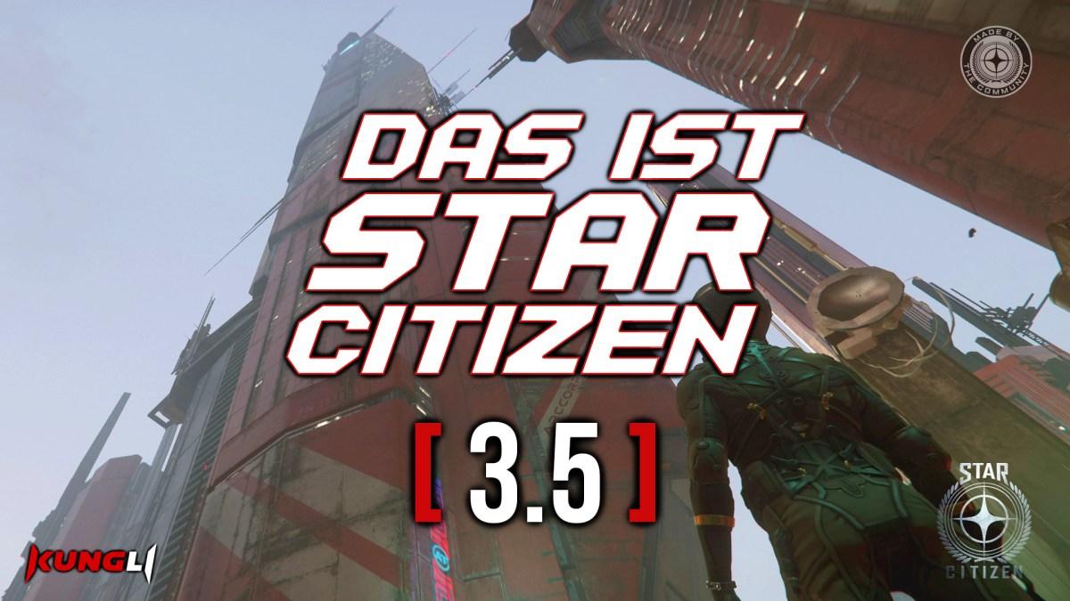 Das ist Star Citizen 3 5 – KungLi