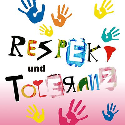 Respekt und Toleranz