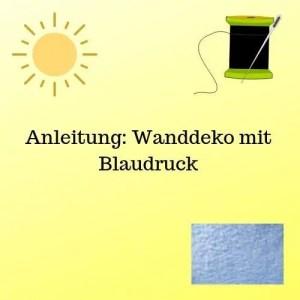 Anleitung Wanddeko mit Blaudruck
