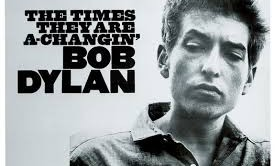 The Times They Are A-Changin - Bob Dylan
