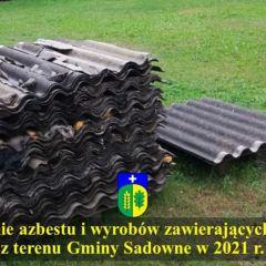 Usuwanie azbestu i wyrobów zawierających azbest z terenu Gminy Sadowne w 2021 r.