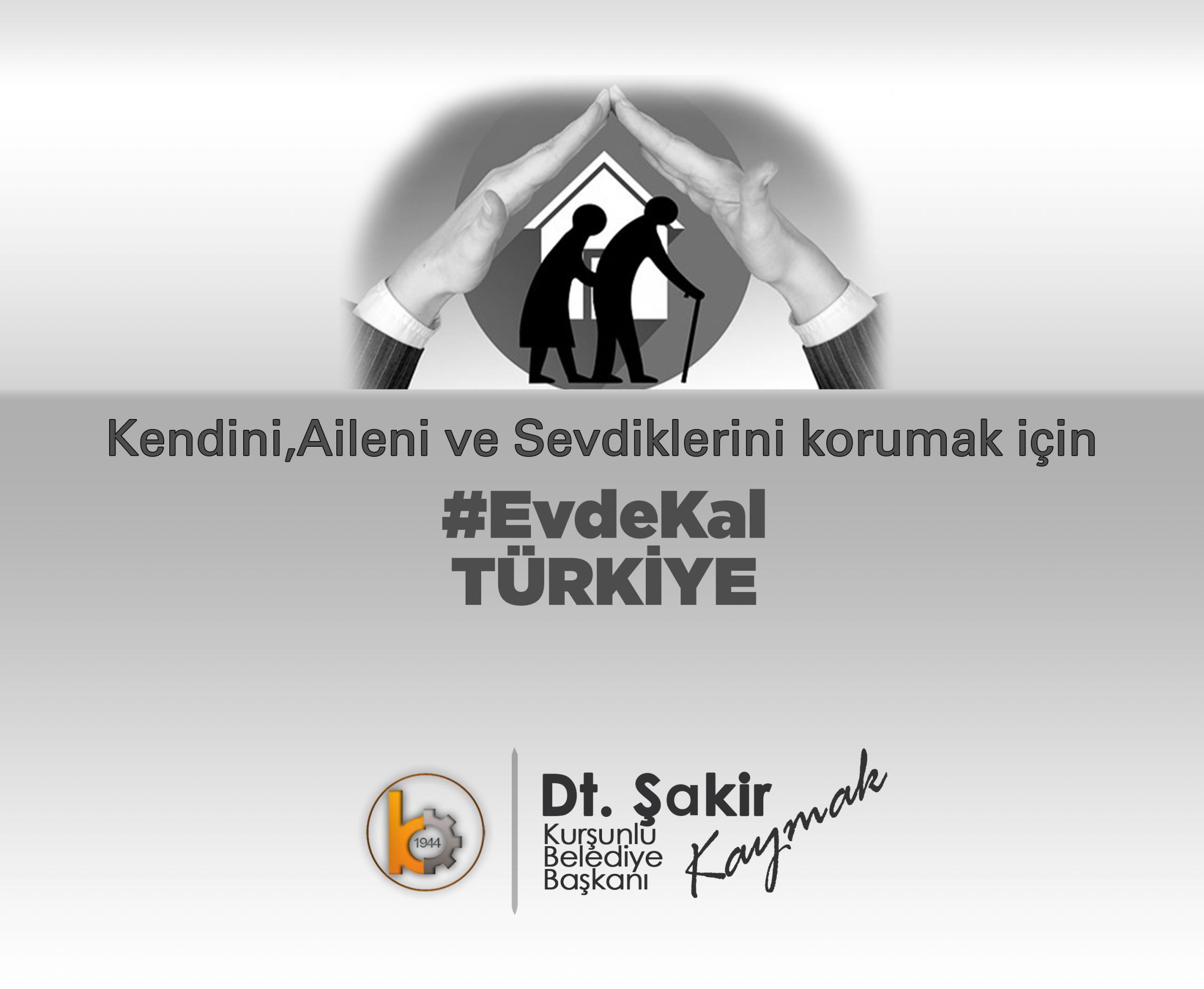 """""""SİZ YETER Kİ EVİNİZDE KALIN…"""""""