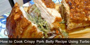 How to Cook Crispy Pork Belly Recipe Using Turbo